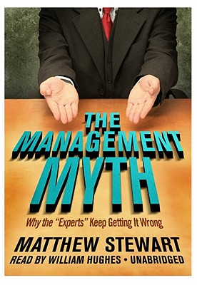 The Management Myth By Stewart, Matthew/ Hughes, William (NRT)